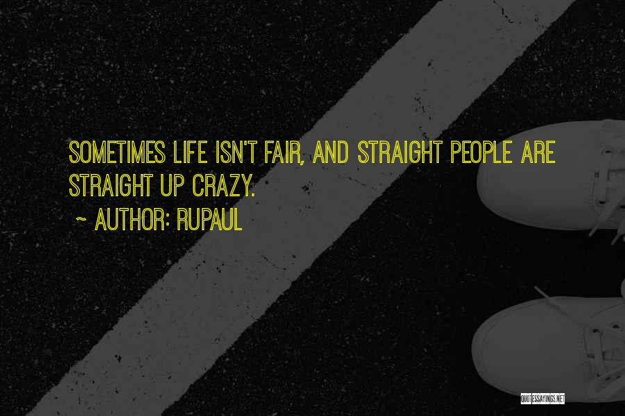 How Life Isn't Fair Quotes By RuPaul