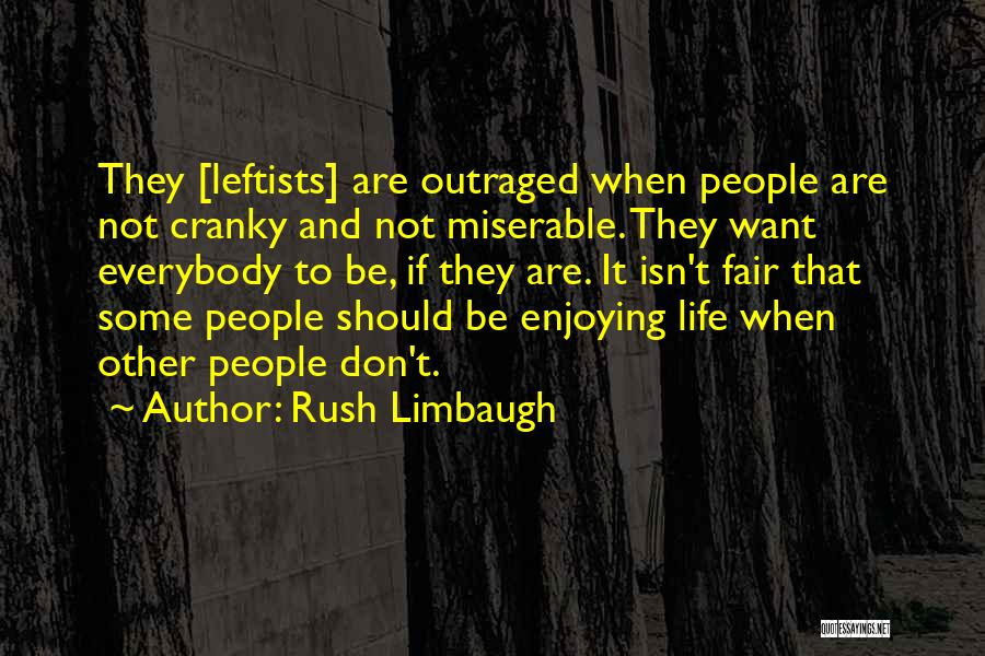 How Life Isn't Fair Quotes By Rush Limbaugh