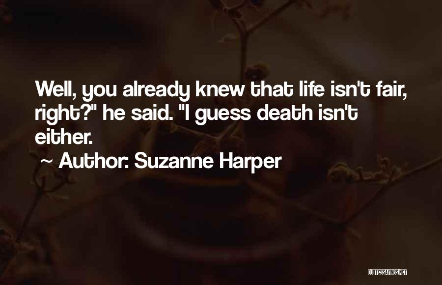 How Life Isn't Fair Quotes By Suzanne Harper