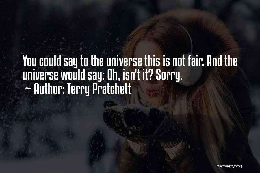 How Life Isn't Fair Quotes By Terry Pratchett