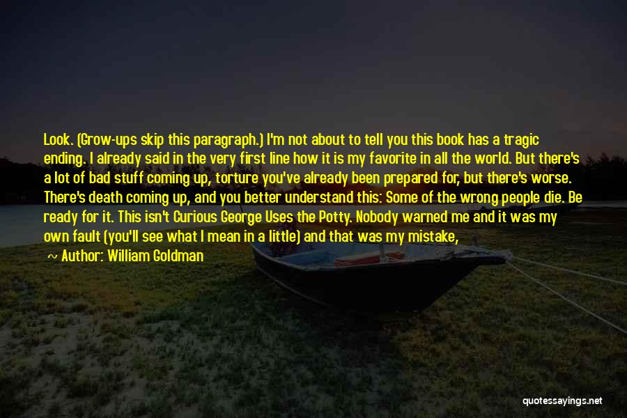 How Life Isn't Fair Quotes By William Goldman