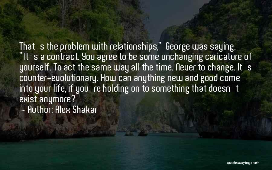 How Love Can Change You Quotes By Alex Shakar