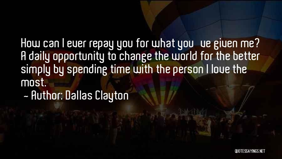 How Love Can Change You Quotes By Dallas Clayton
