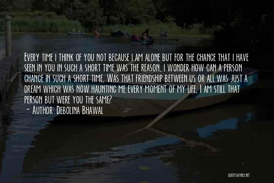 How Love Can Change You Quotes By Debolina Bhawal