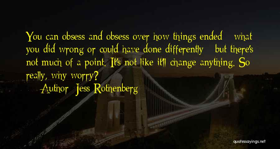 How Love Can Change You Quotes By Jess Rothenberg