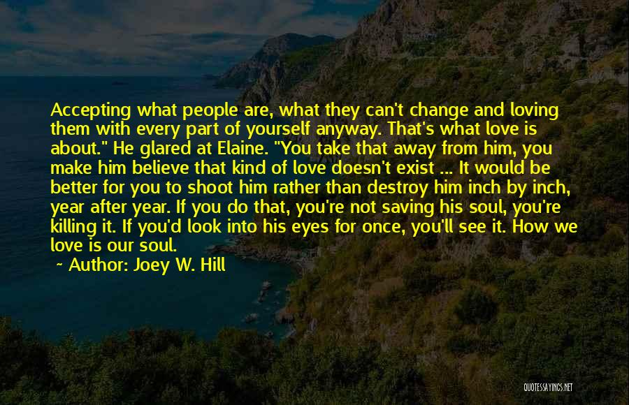 How Love Can Change You Quotes By Joey W. Hill