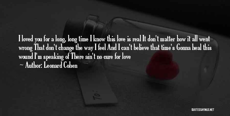 How Love Can Change You Quotes By Leonard Cohen