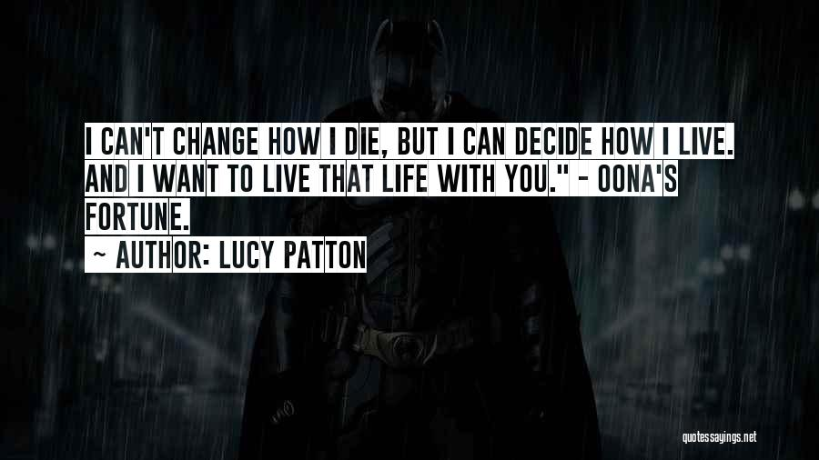 How Love Can Change You Quotes By Lucy Patton