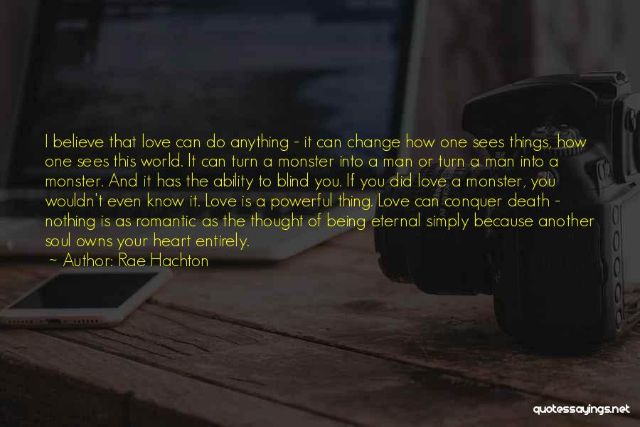 How Love Can Change You Quotes By Rae Hachton
