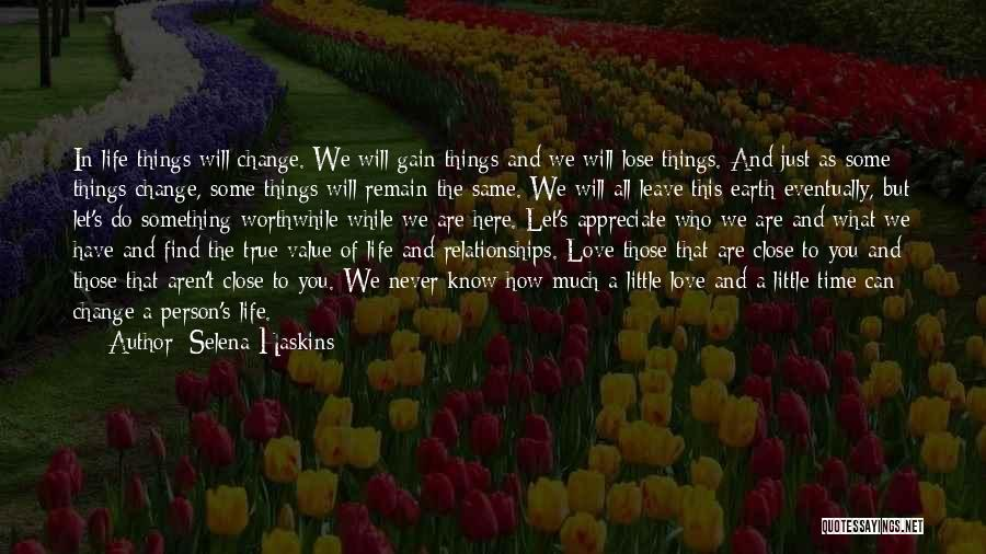 How Love Can Change You Quotes By Selena Haskins