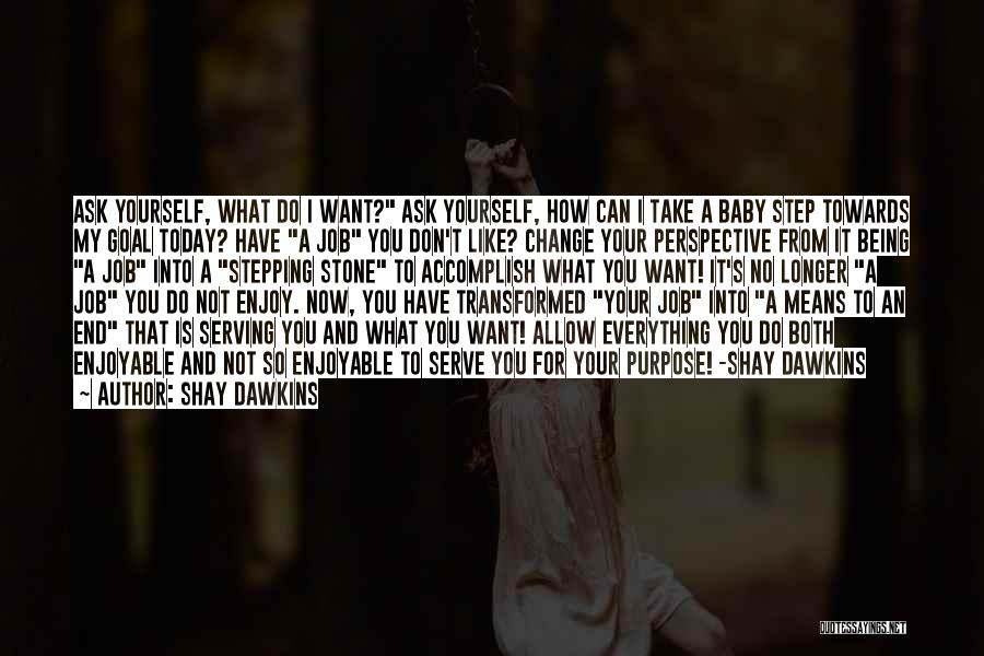 How Love Can Change You Quotes By Shay Dawkins