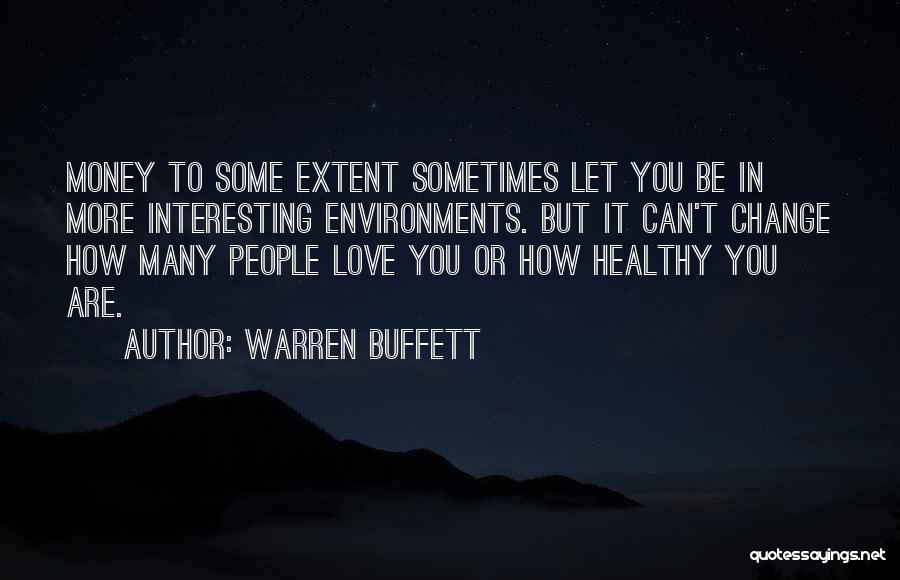 How Love Can Change You Quotes By Warren Buffett