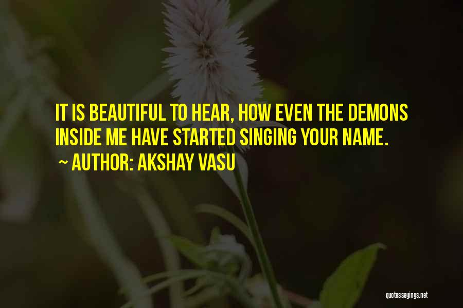 How Love Is Beautiful Quotes By Akshay Vasu