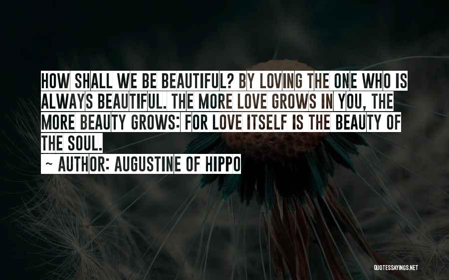 How Love Is Beautiful Quotes By Augustine Of Hippo