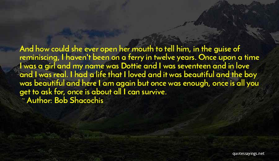 How Love Is Beautiful Quotes By Bob Shacochis
