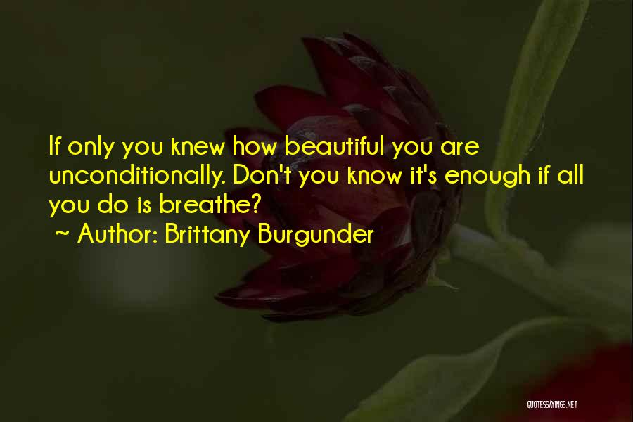 How Love Is Beautiful Quotes By Brittany Burgunder