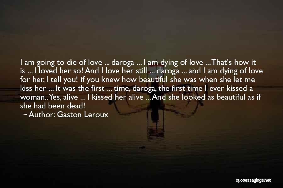 How Love Is Beautiful Quotes By Gaston Leroux
