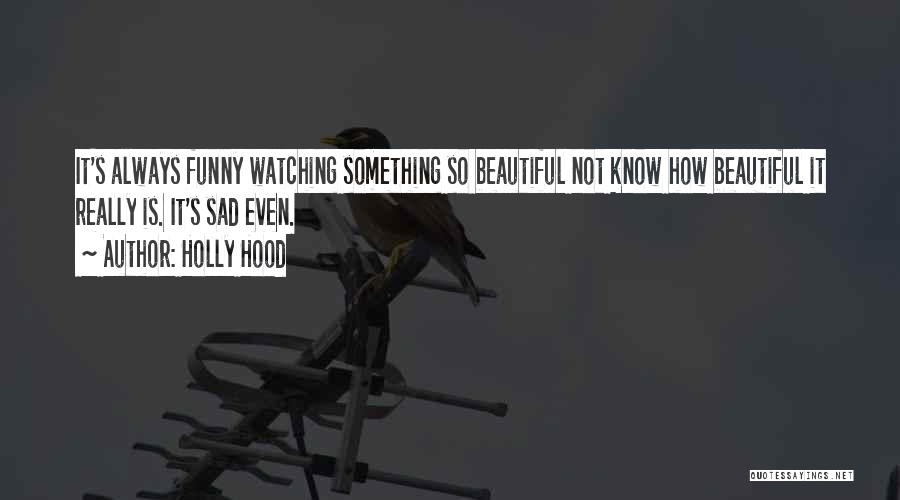 How Love Is Beautiful Quotes By Holly Hood