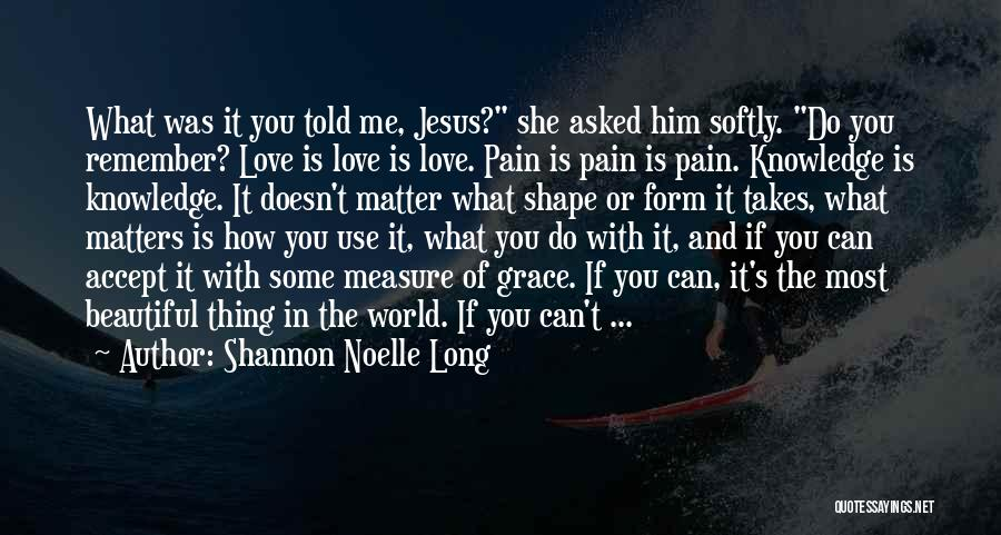 How Love Is Beautiful Quotes By Shannon Noelle Long