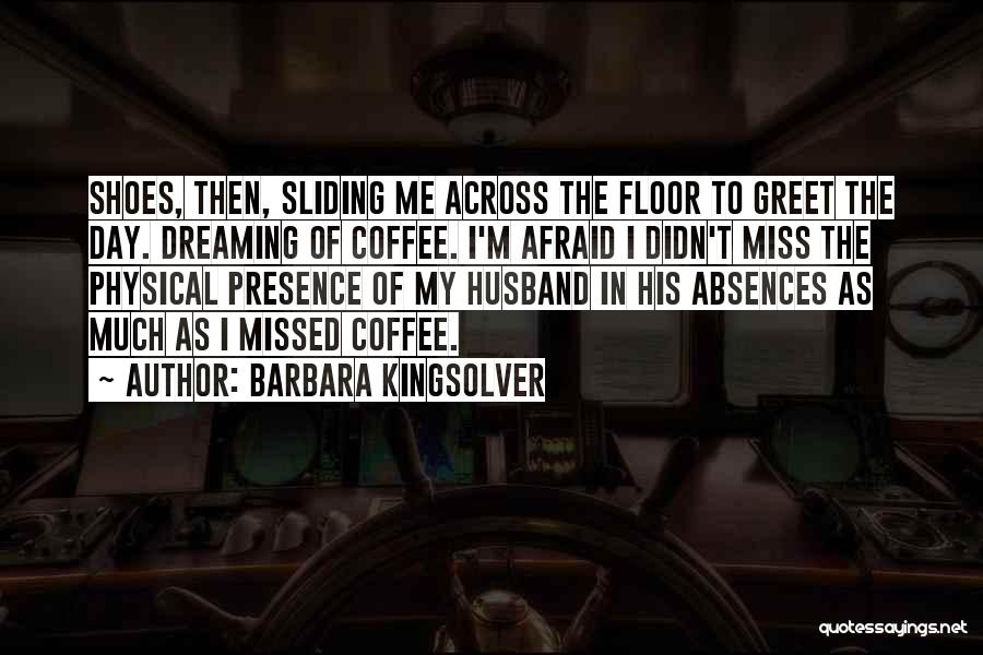 How Much I Miss My Husband Quotes By Barbara Kingsolver
