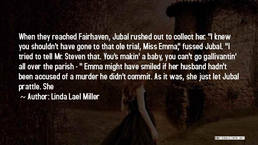 How Much I Miss My Husband Quotes By Linda Lael Miller