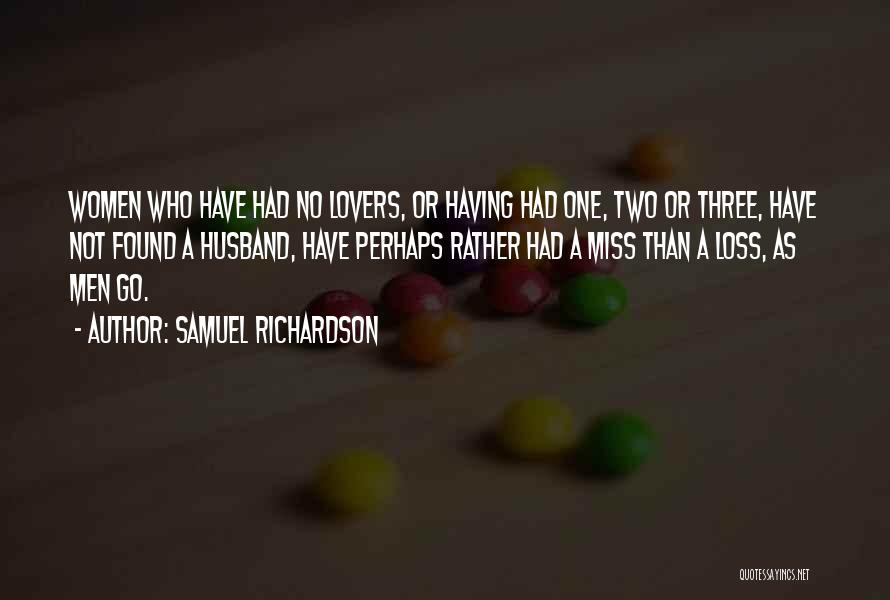 How Much I Miss My Husband Quotes By Samuel Richardson
