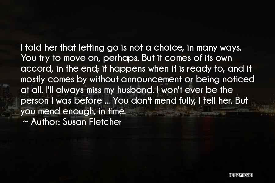 How Much I Miss My Husband Quotes By Susan Fletcher