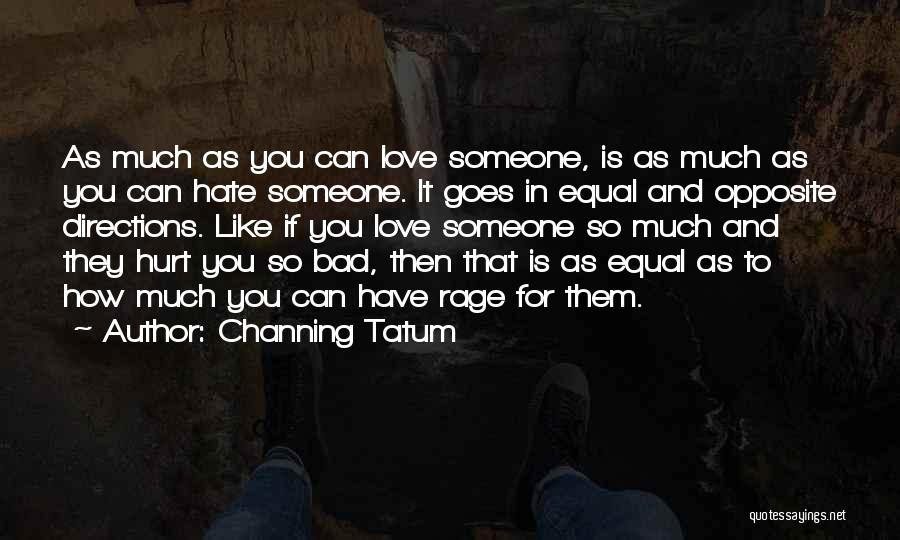 How Much You Hate Someone Quotes By Channing Tatum