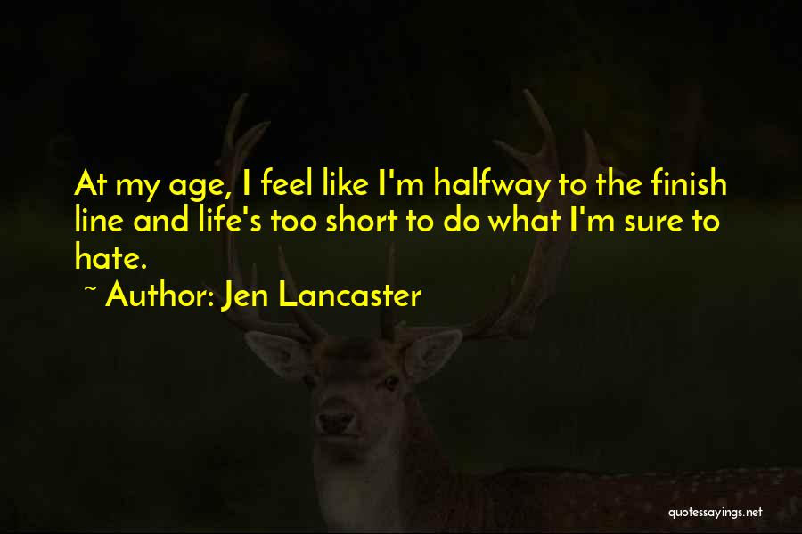 How Much You Hate Someone Quotes By Jen Lancaster