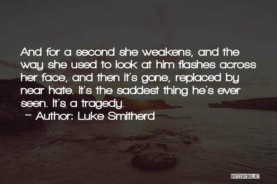 How Much You Hate Someone Quotes By Luke Smitherd