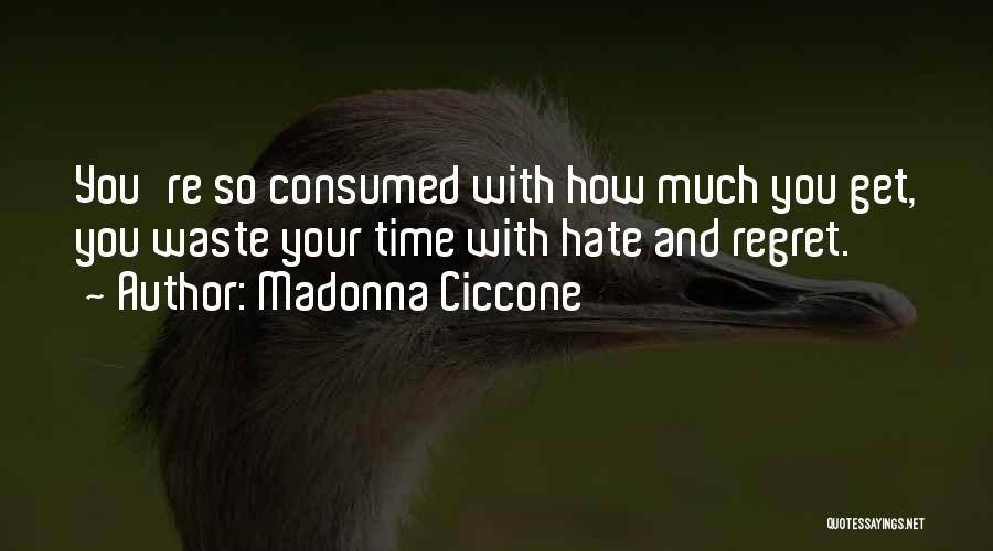 How Much You Hate Someone Quotes By Madonna Ciccone