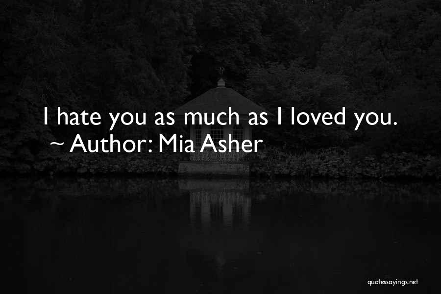 How Much You Hate Someone Quotes By Mia Asher