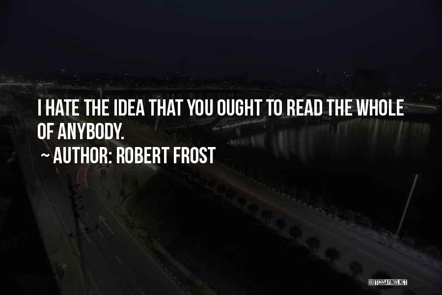 How Much You Hate Someone Quotes By Robert Frost