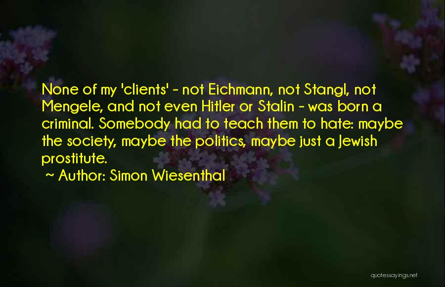 How Much You Hate Someone Quotes By Simon Wiesenthal