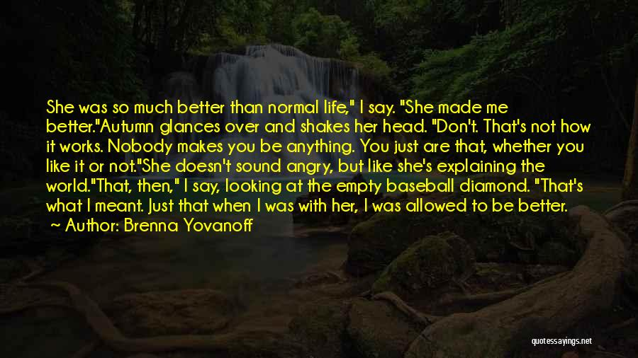How Much You Like Her Quotes By Brenna Yovanoff