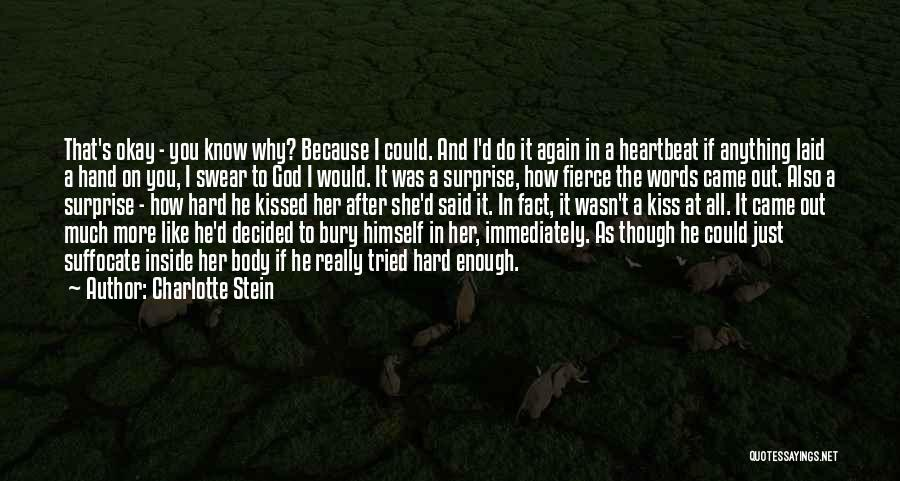 How Much You Like Her Quotes By Charlotte Stein