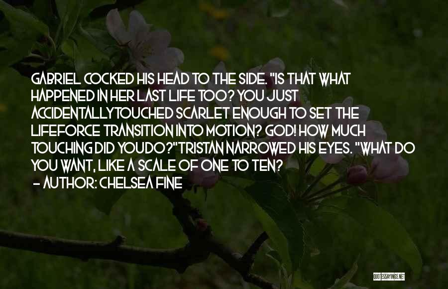 How Much You Like Her Quotes By Chelsea Fine