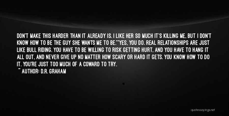 How Much You Like Her Quotes By D.R. Graham