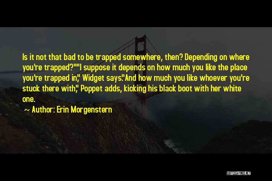 How Much You Like Her Quotes By Erin Morgenstern