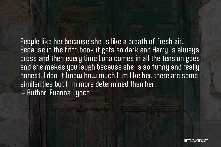 How Much You Like Her Quotes By Evanna Lynch