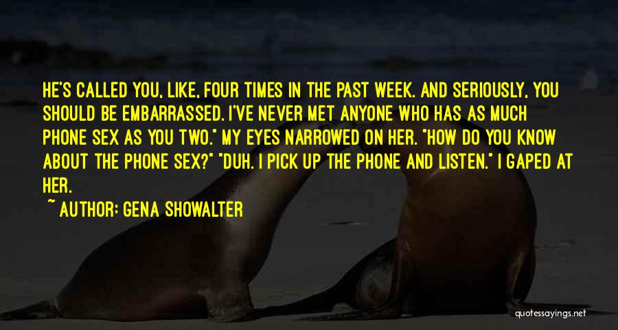 How Much You Like Her Quotes By Gena Showalter
