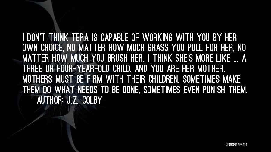 How Much You Like Her Quotes By J.Z. Colby