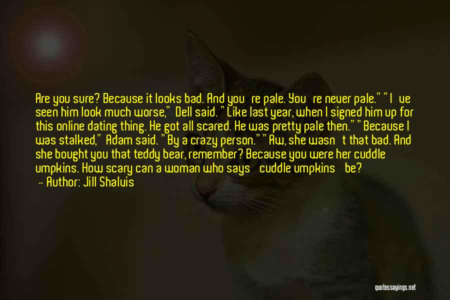 How Much You Like Her Quotes By Jill Shalvis