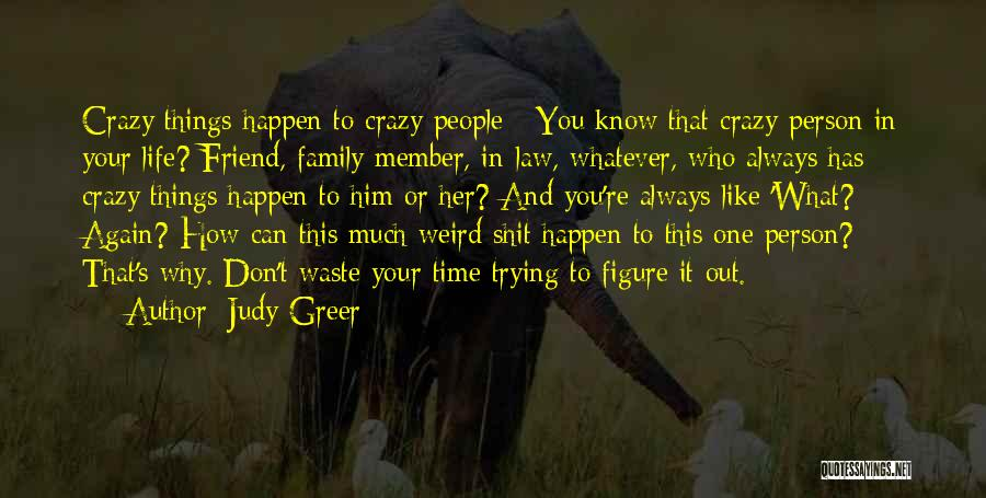 How Much You Like Her Quotes By Judy Greer