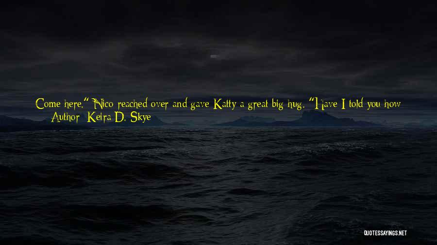 How Much You Like Her Quotes By Keira D. Skye