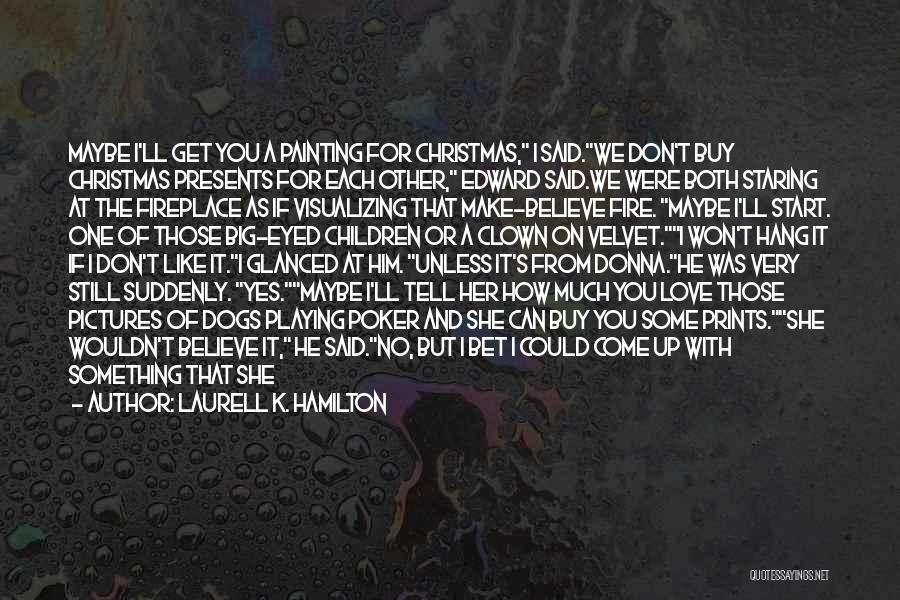 How Much You Like Her Quotes By Laurell K. Hamilton
