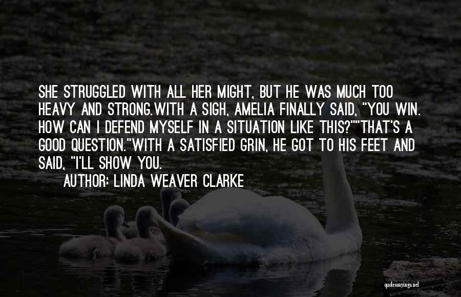 How Much You Like Her Quotes By Linda Weaver Clarke