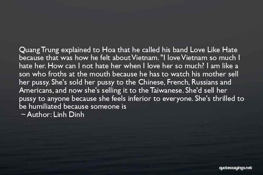How Much You Like Her Quotes By Linh Dinh