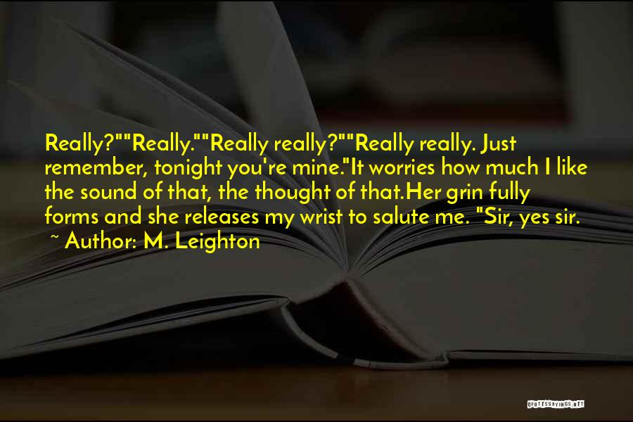 How Much You Like Her Quotes By M. Leighton