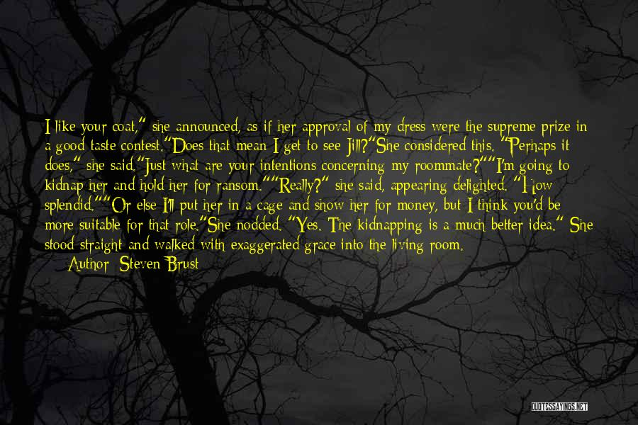 How Much You Like Her Quotes By Steven Brust